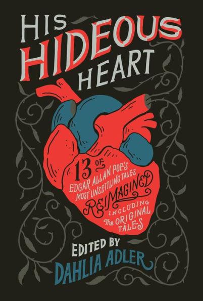 His Hideous Heart Edited by Dahlia Adler